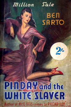 """SARTO, Ben"" – [FAWCETT, Frank Dubrez, 1891-1968] : PINDAY AND THE GIRL SLAVERS."