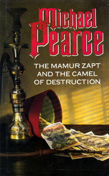 PEARCE, Michael, 1933- : THE MAMUR ZAPT AND THE CAMEL OF DESTRUCTION.