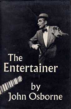 OSBORNE, John (John James), 1929-1994 : THE ENTERTAINER : A PLAY.