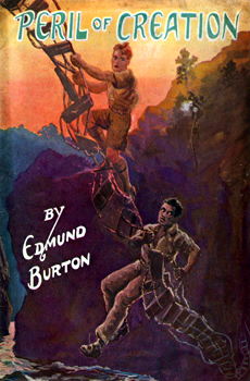 BURTON, Edmund : PERIL OF CREATION.