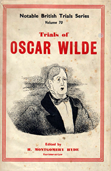 HYDE, H. Montgomery (Harford Montgomery), 1907-1989 – editor : THE TRIALS OF OSCAR WILDE : REGINA (WILDE) v. QUEENSBERRY : REGINA v. WILDE AND TAYLOR.