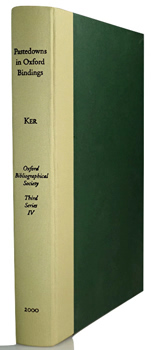 KER, Neil R. (Neil Ripley), 1908-1982 : FRAGMENTS OF MEDIEVAL MANUSCRIPTS USED AS PASTEDOWNS IN OXFORD BINDINGS WITH A SURVEY OF OXFORD BINDING c.1515-1620.