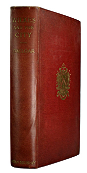 TRELOAR, Sir William Purdie, 1843-1923 : WILKES AND THE CITY.