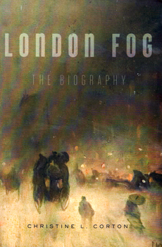 CORTON, Christine L., 1958- : LONDON FOG : THE BIOGRAPHY.
