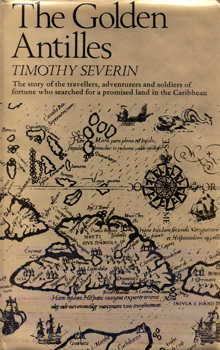 SEVERIN, Timothy, 1940- : THE GOLDEN ANTILLES.