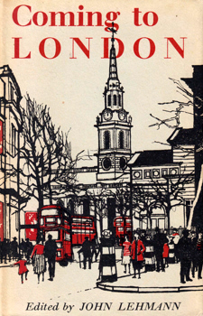 LEHMANN, John (Rudolf John Frederick), 1907-1987 – editor : COMING TO LONDON.