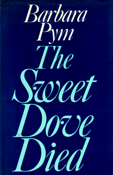 PYM, Barbara (Barbara Mary Crampton), 1913-1980 : THE SWEET DOVE DIED.