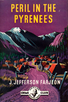 FARJEON, J. Jefferson (Joseph Jefferson), 1883-1955 : PERIL IN THE PYRENEES.