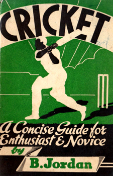 JORDAN, B. : CRICKET : A CONCISE GUIDE FOR ENTHUSIAST AND NOVICE.