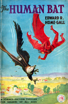 HOME-GALL, Edward R. (Edward Reginald), 1896-1974 : THE HUMAN BAT.