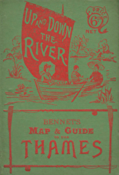 ANTIQUE MAP: UP AND DOWN THE RIVER. BENNET'S MAP & ABC GUIDE TO THE RIVER THAMES FROM OXFORD TO GRAVESEND WITH USEFUL NOTES FOR BOATING AND ANGLING.