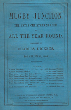 DICKENS, Charles (Charles John Huffam), 1812-1870 & OTHERS : MUGBY JUNCTION. THE EXTRA CHRISTMAS NUMBER OF ALL THE YEAR ROUND.