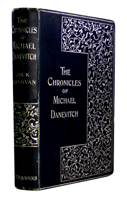 """DONOVAN, Dick"" – [MUDDOCK, James Edward, 1843-1934] : THE CHRONICLES OF MICHAEL DANEVITCH OF THE RUSSIAN SECRET SERVICE."
