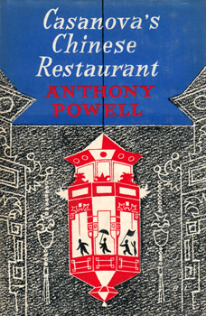 POWELL, Anthony (Anthony Dymoke), 1905-2000 : CASANOVA'S CHINESE RESTAURANT : A NOVEL.