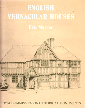 MERCER, Eric (William Eric John Barbour), 1918-2001 : ENGLISH VERNACULAR HOUSES : A STUDY OF TRADITIONAL FARMHOUSES AND COTTAGES.