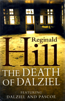 HILL, Reginald (Reginald Charles), 1936-2012 : THE DEATH OF DALZIEL.