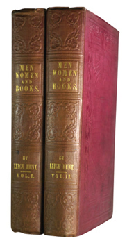 HUNT, Leigh (James Henry Leigh), 1784-1859 : MEN, WOMEN, AND BOOKS; A SELECTION OF SKETCHES, ESSAYS, AND CRITICAL MEMOIRS, FROM HIS UNCOLLECTED PROSE WRITINGS.