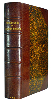 [THOMSON, Richard, 1794-1865] : CHRONICLES OF LONDON BRIDGE : BY AN ANTIQUARY.