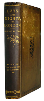 RITCHIE, J. Ewing (James Ewing), 1820-1898 : DAYS AND NIGHTS IN LONDON; OR, STUDIES IN BLACK AND GRAY.