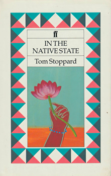STOPPARD, Tom (Sir Tomás), 1937- : IN THE NATIVE STATE.
