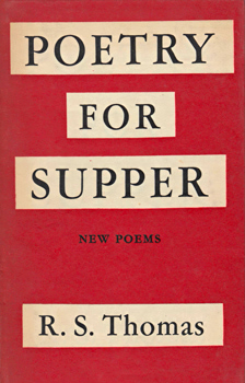THOMAS, R.S. (Ronald Stuart), 1913-2000 : POETRY FOR SUPPER.
