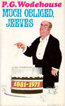 WODEHOUSE, P.G. (Sir Pelham Grenville), 1881-1975 : MUCH OBLIGED, JEEVES.