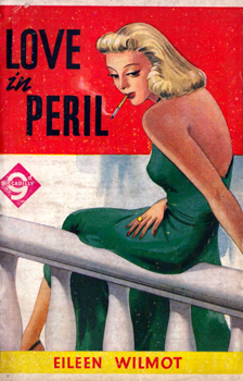 WILMOT, Eileen, 1904-1973 : LOVE IN PERIL.