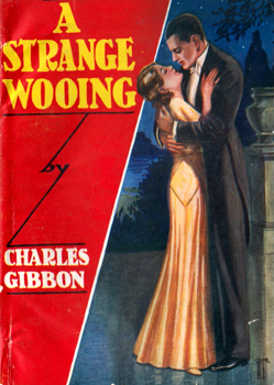 GIBBON, Charles, 1843-1890 : A STRANGE WOOING : A STORY OF THE PERIOD.