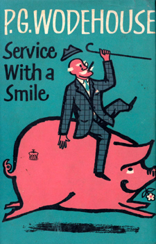 WODEHOUSE, P.G. (Sir Pelham Grenville), 1881-1975 : SERVICE WITH A SMILE.