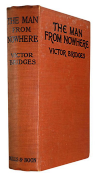 BRIDGES, Victor (Victor George de Freyne), 1878-1972 : THE MAN FROM NOWHERE.