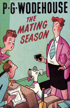 WODEHOUSE, P.G. (Sir Pelham Grenville), 1881-1975 : THE MATING SEASON.