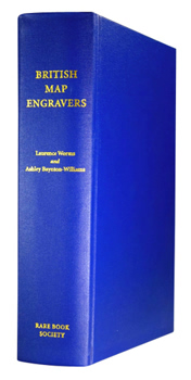 WORMS, Laurence & BAYNTON-WILLIAMS, Ashley : BRITISH MAP ENGRAVERS : A DICTIONARY OF ENGRAVERS, LITHOGRAPHERS AND THEIR PRINCIPAL EMPLOYERS TO 1850.