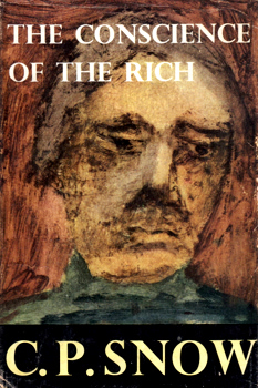 SNOW, C.P. (Charles Percy Snow, 1st Baron), 1905-1980 : THE CONSCIENCE OF THE RICH.