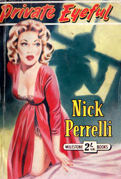 """PERRELLI, Nick"" – [DAWSON, George Herbert, 1916-1980] : PRIVATE EYEFUL."