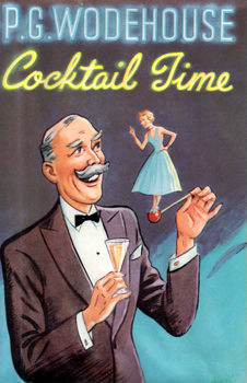 WODEHOUSE, P.G. (Sir Pelham Grenville), 1881-1975 : COCKTAIL TIME.