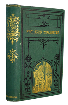 STRAUSS, G.L.M. (Gustave Louis Maurice), 1807?-1887 & OTHERS : ENGLAND'S WORKSHOPS.