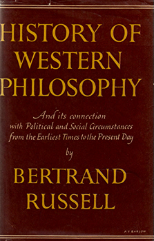 RUSSELL, Bertrand (Bertrand Arthur William, Third Earl Russell), 1872-1970 : HISTORY OF WESTERN PHILOSOPHY AND ITS CONNECTION WITH POLITICAL AND SOCIAL CIRCUMSTANCES FROM THE EARLIEST TIMES TO THE PRESENT DAY.