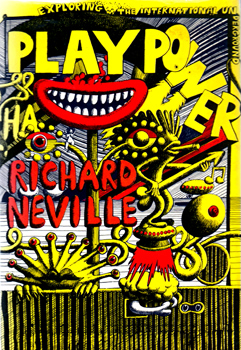 NEVILLE, Richard (Richard Clive), 1941-2016 : PLAY POWER.