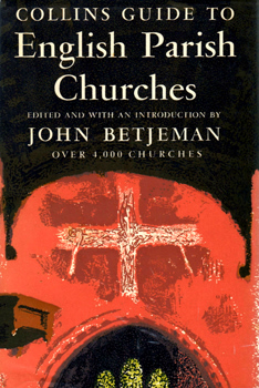 BETJEMAN, John (Sir John), 1906-1984 – editor : COLLINS GUIDE TO ENGLISH PARISH CHURCHES : INCLUDING THE ISLE OF MAN.
