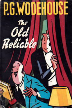 WODEHOUSE, P.G. (Sir Pelham Grenville), 1881-1975 : THE OLD RELIABLE.