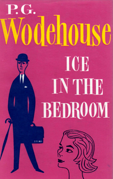 WODEHOUSE, P.G. (Sir Pelham Grenville), 1881-1975 : ICE IN THE BEDROOM.