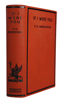 WODEHOUSE, P.G. (Sir Pelham Grenville), 1881-1975 : IF I WERE YOU.