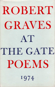 GRAVES, Robert (Robert von Ranke), 1895-1985 : AT THE GATE : POEMS.