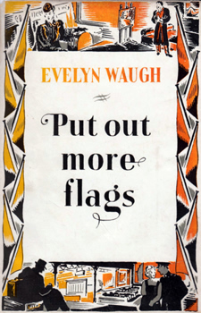 WAUGH, Evelyn (Evelyn Arthur St. John), 1903-1966 : PUT OUT MORE FLAGS.